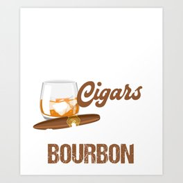 Cool Shirt For Cigars And Bourbon Lover. Art Print