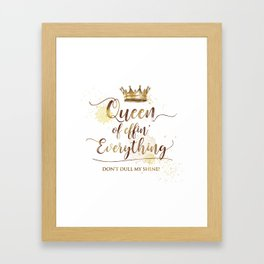 Queen of effin' Everything Framed Art Print