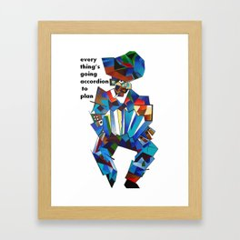 Everything's Going Accordion To Plan Framed Art Print