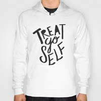 2pac Hoodies featuring Treat Yo Self by Leah Flores