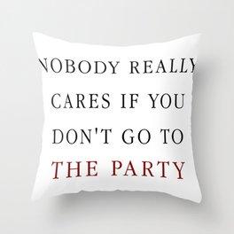 Nobody really cares Throw Pillow