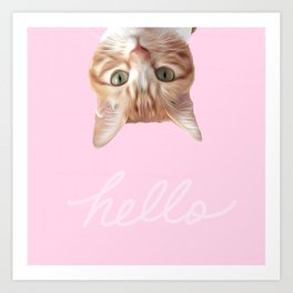 THIS IS THE WAY CAT SAYS HELLO 2 Art Print