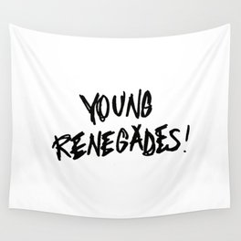 The last young renegades Wall Tapestry