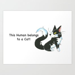 Cat Ownership (Tuxedo) Art Print