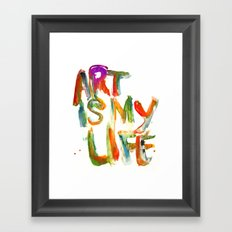 Art is my life Framed Art Print