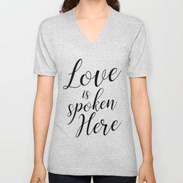Love is spoken here Unisex V-Neck