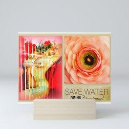 Save water, drink CHAMPAGNE Mini Art Print