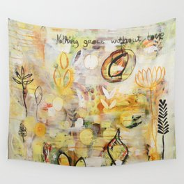 Nothing grows without love Wall Tapestry