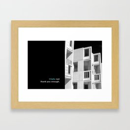 I Kahn not thank you enough.  Framed Art Print
