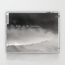 It's better in the mountains Laptop & iPad Skin