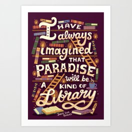 Library is Paradise Art Print