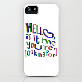 Is it me you're looking for? iPhone Case