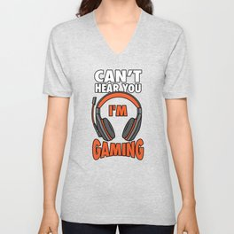 Can't Hear You I'm Gaming Unisex V-Neck