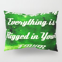 Everything Is Rigged - Rumi Pillow Sham