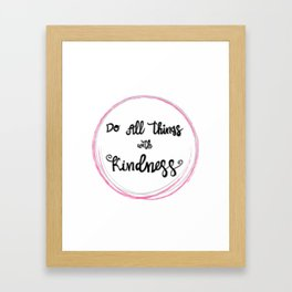 'Do All Things With Kindness' hand-lettered design by Annalee Beer Framed Art Print