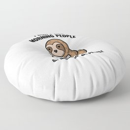 I Don't Like Morning People Or Mornings Or People Sloth Fun Floor Pillow