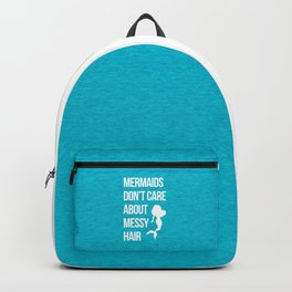 Mermaids Messy Hair Funny Quote Backpack
