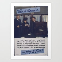 Vintage American World War 2 Poster - This is America: Where You Vote as You Please (1943) Art Print