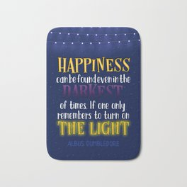 Happiness can be found even in the darkest of times Bath Mat