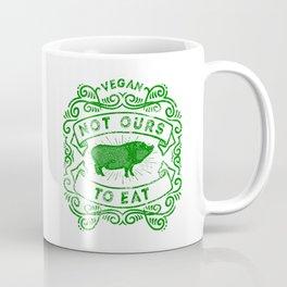 Not Ours To Eat Vegan Statement Coffee Mug
