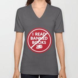 I Read Banned Books design | Funny Book Lovers Reader Tee Unisex V-Neck