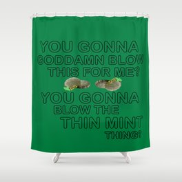 IASIP - Ass Kickers United Against Thin Mints Shower Curtain