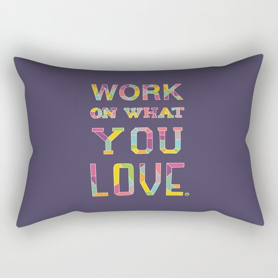 Work On What You Love Rectangular Pillow