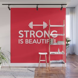 Strong is beautiful Wall Mural