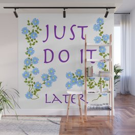 do it later Wall Mural