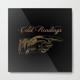 'Cold Readings' This Way Metal Print