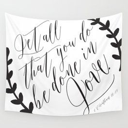 Be Done in Love Wall Tapestry