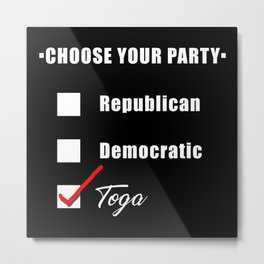 Vote For Toga Party Metal Print