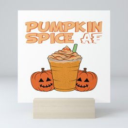 Pumpkin Spice AF Happy Halloween Spooky Scary Creepy T-shirt Design Pumpkin Carving Magic Boo Candy Mini Art Print