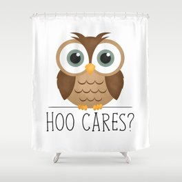 Hoo Cares? Shower Curtain