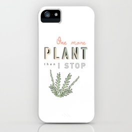 One more plant then I stop iPhone Case
