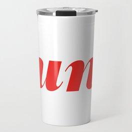 You're a ____. Travel Mug