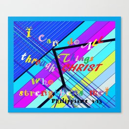 I Can Do ALL Things Through Christ Canvas Print