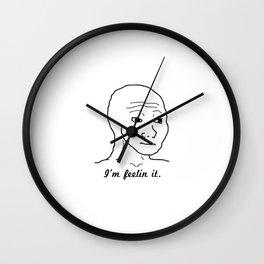 I'm Feelin it. Wall Clock