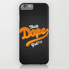 That's Dope Y'all! iPhone 6s Slim Case