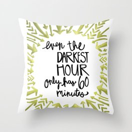 DARKEST HOUR Throw Pillow