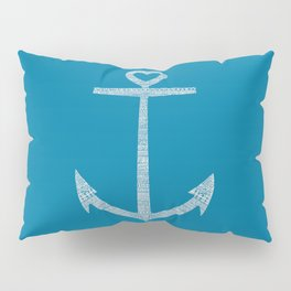 Love is the anchor Pillow Sham