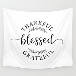 Thankful, blessed, and grateful! Wall Tapestry
