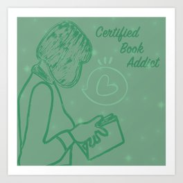 Certified Book Addict Art Print