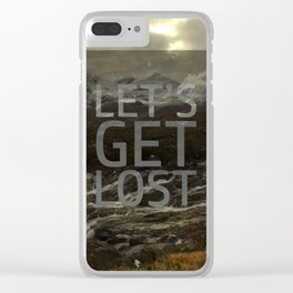 LET'S GET LOST Clear iPhone Case