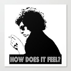 How Does It Feel?  |  Bob Dylan Canvas Print