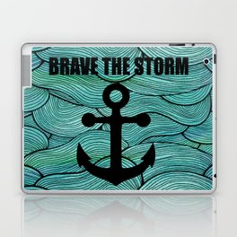 brave the storm funny saying or quote Laptop & iPad Skin