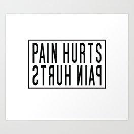 PAIN HURTS 2.0 Art Print