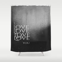 i love you Shower Curtains featuring I Love Love You by Jane Lacey Smith