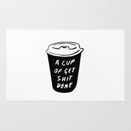A cup of get shit done Rug