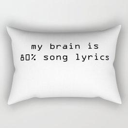 My brain is 80% song lyrics Rectangular Pillow